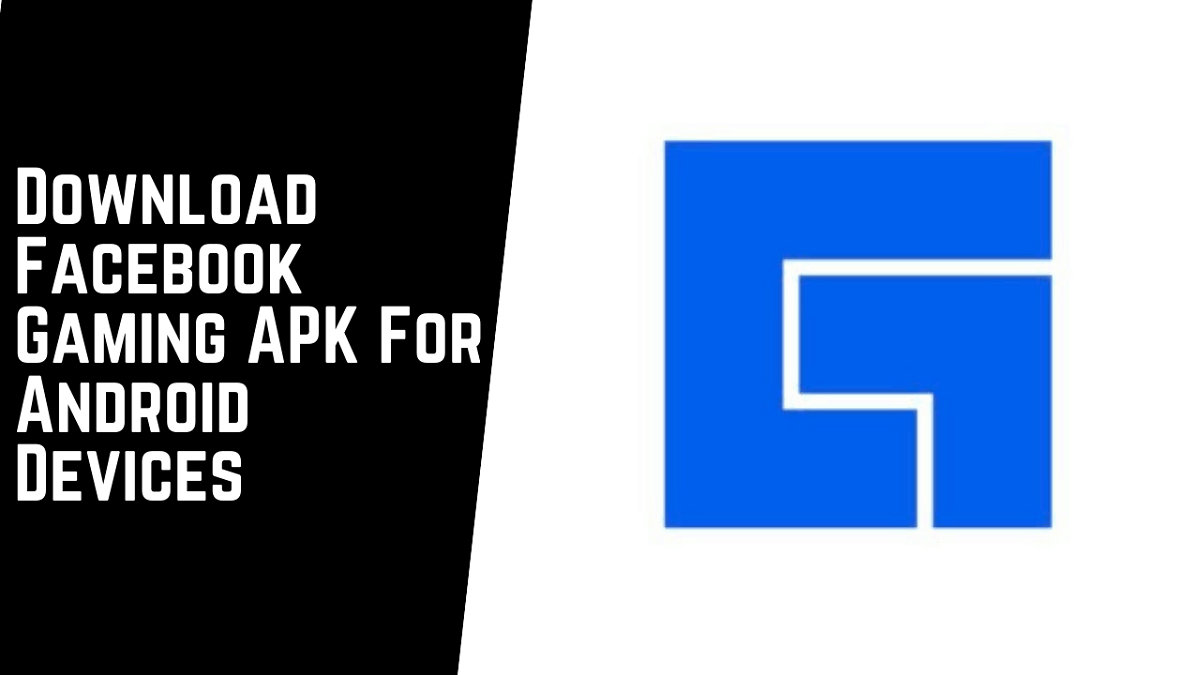 Download Facebook Gaming APK For Android Devices