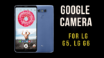 Google Camera For LG G5 and LG G6