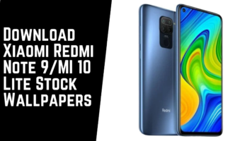 Download Xiaomi Redmi Note 9 /MI 10 Lite Stock Wallpapers