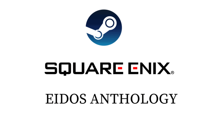 Get 54 Games At $39, Square Enix Eidos Anthology On Steam