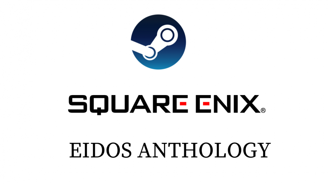 Get 54 Games At , Square Enix Eidos Anthology On Steam