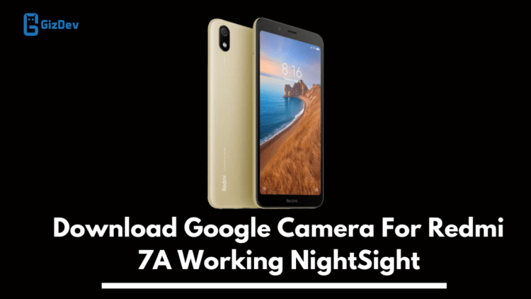 Google Camera For Redmi 7A, Gcam For Redmi 7A