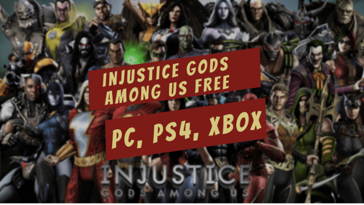 Get Injustice Gods Among Us Free On PC, PS4, and XBOX