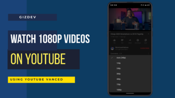 Watch 1080P Videos On YouTube Using YouTube Vanced, Watch HD Videos On YouTube