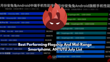 Best Performing Flagship And Mid-Range Smartphone, ANTUTU July List