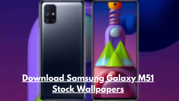 Download Samsung Galaxy M51 Stock Wallpapers