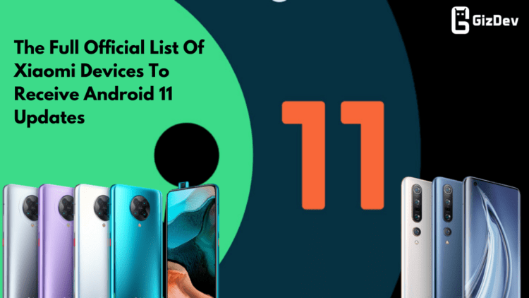 The Full Official List Of Xiaomi Devices To Receive Android 11 Updates