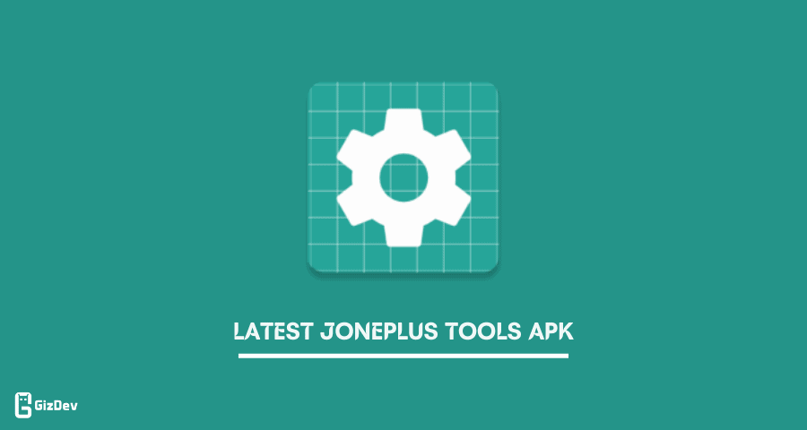 Latest jOnePlus Tools APK for OnePlus