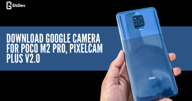 Download Google Camera For Poco M2 Pro, PixelCam Plus V2.0