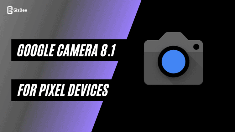 Google Camera 8.1 For Pixel, UI Revamp, Cinematic Pan Features Added