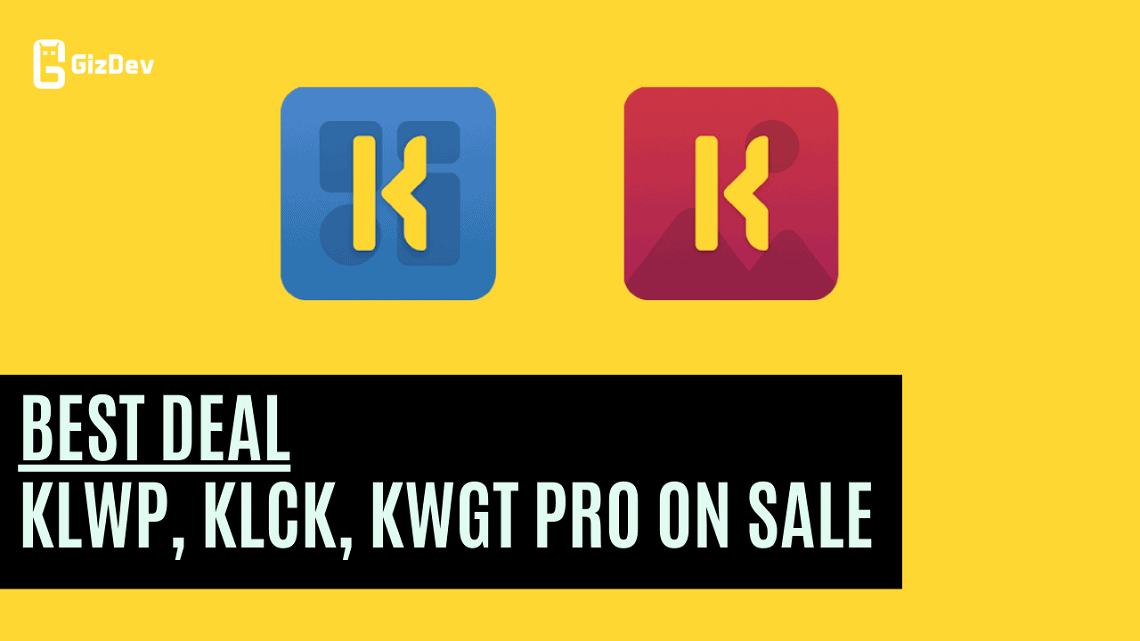 KLWP, KLCK, KWGT Pro On Sale, Best Deal For Customization Lovers