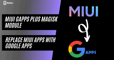 MIUI GAPPS Plus, Replace MIUI Apps With Google Apps (Magisk Module)