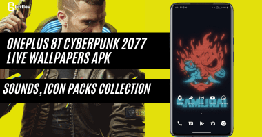 OnePlus 8T CyberPunk 2077 Live Wallpapers APK, Sounds, Icon Packs