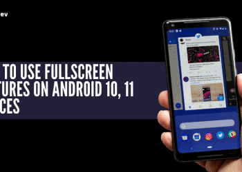 How To Use Fullscreen Gestures On Android 10, 11 Devices