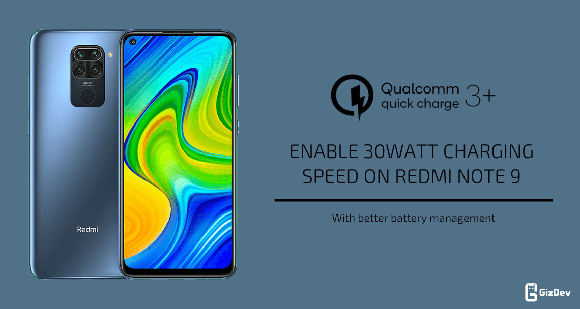 enable 30Watt Charging speed on Redmi Note 9