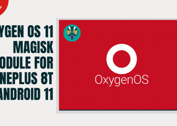 Oxygen OS 11 Magisk Module For OnePlus 8T on Android 11
