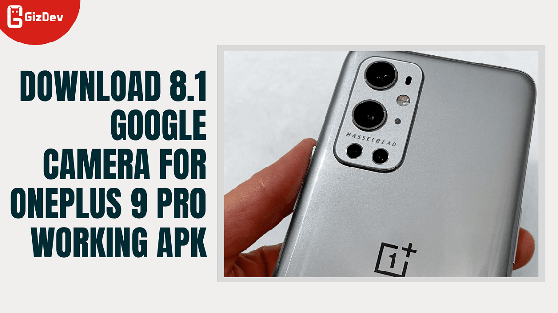 Download 8.1 Google Camera For OnePlus 9 Pro Working APK