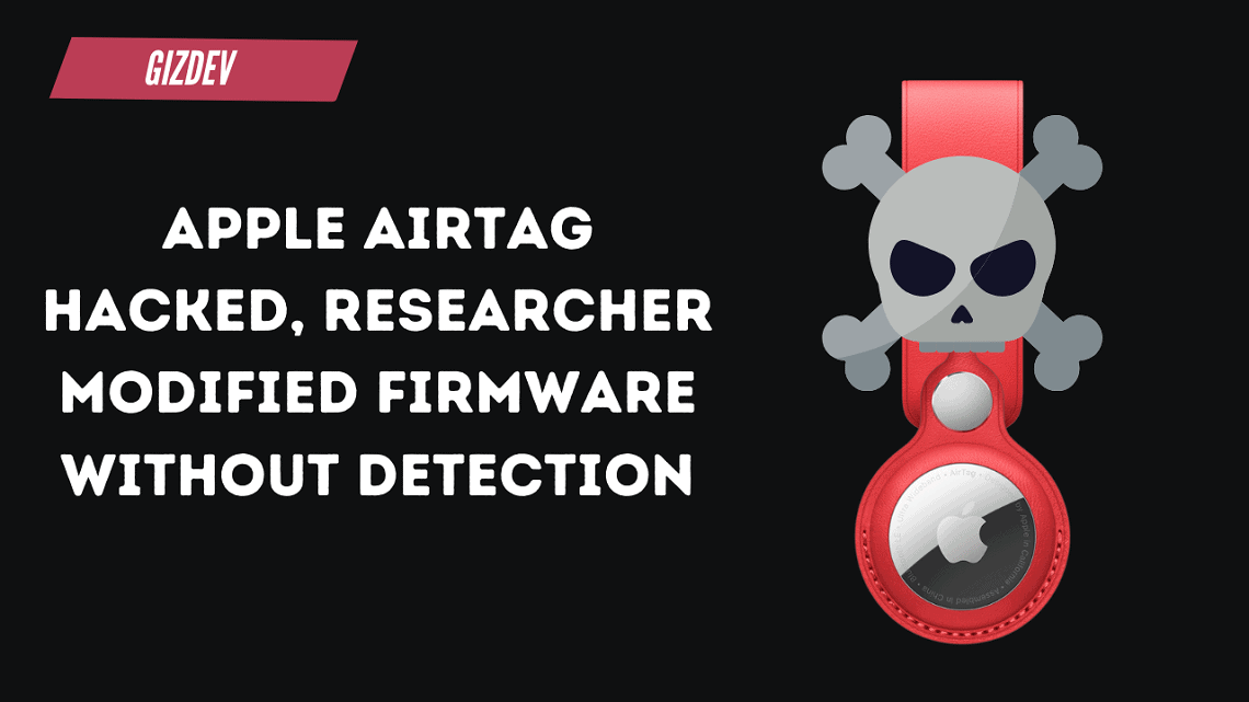 Apple AirTag hacked, Researcher Modified Firmware Without Detection