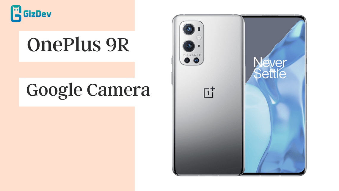 Download 8.1 Google Camera For OnePlus 9R GCam APK