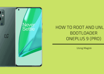 Root OnePlus 9 (Pro) and Unlock Bootloader