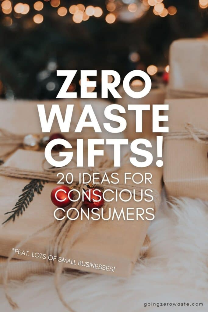Zero Waste Gifts: 20 Ideas for Conscious Consumers from www.goingzerowaste.com #zerowaste #gifts #giftguide #ecofriendly