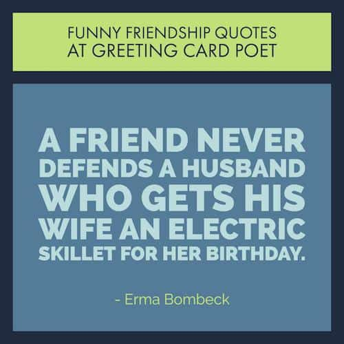 Very Funny Friendship Quotes For Your Favorite Friends
