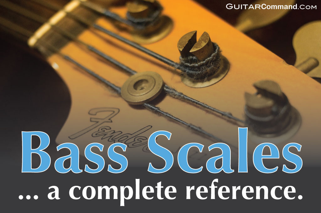 Bass Scales Reference: All Bass Guitar Scales TAB, Notation & PatternsGuitar Command