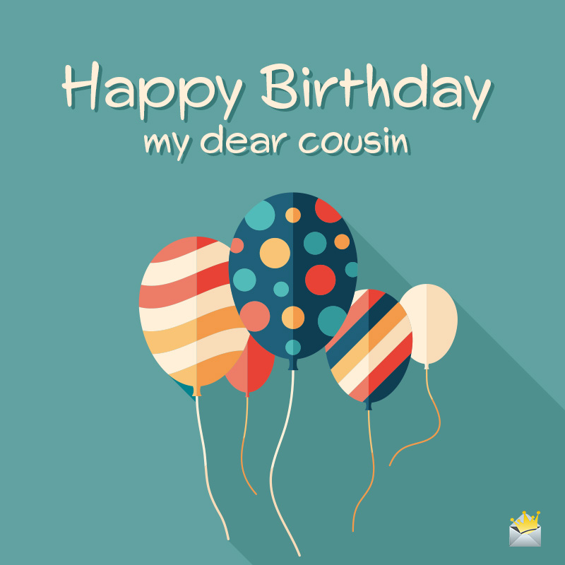 Happy Birthday Cousin Wishes For A Relative I Love