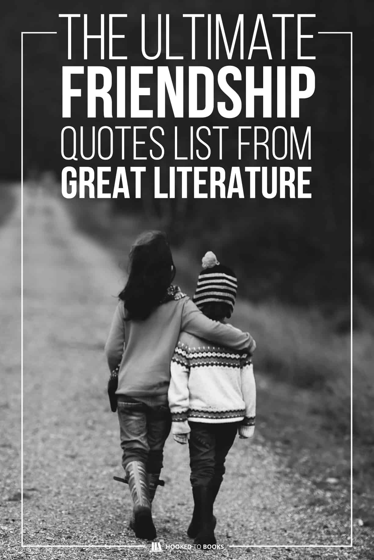 34 Classic Friendship Quotes From Literature Hooked To Books