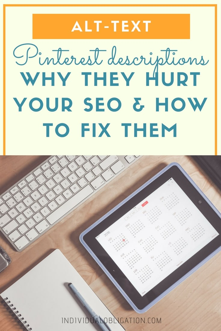 Alt-text pinterest description - why they hurt your seo & how to fix them.