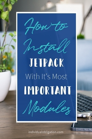 How to install the Jetpack plugin with it's most important modules!