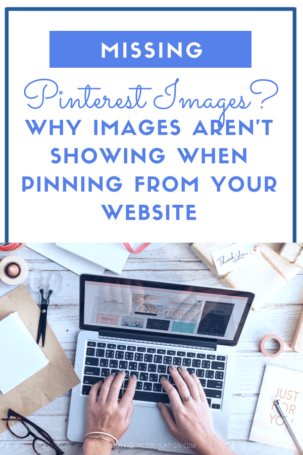 Missing Pinterest Images? Why images aren't showing when pinning from your website!