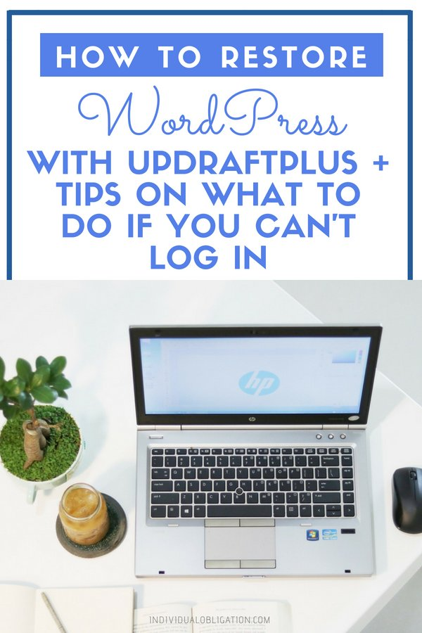 How to restore WordPress with UpdraftPlus and tips on what to do if you can't log in