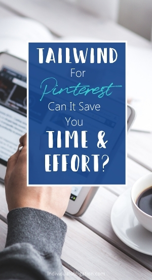 Tailwind for Pinterest - can it save you time & effort?