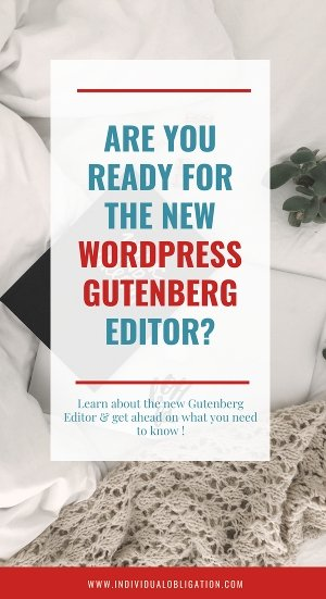 Are you ready for the new WordPress Gutenberg editor? Learn about the new editor & get ahead on what you need to know!