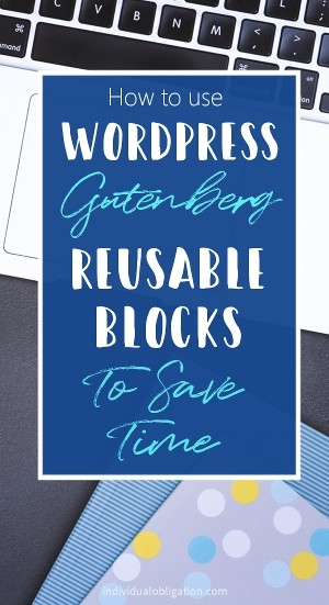 How to use wordpress gutenberg reusable blocks to save time