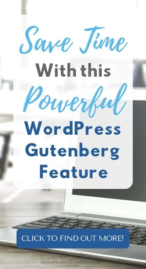 WordPress Gutenberg reusable blocks - save time with this powerful wordpress gutenberg feature