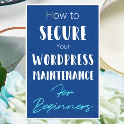 How to secure your WordPress maintenance - for beginners