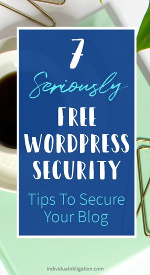 7 Seriously free WordPress security tips to secure your blog