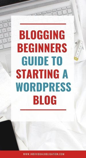 Blogging Beginners Guide To Starting a wordpress blog