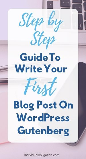 Step by step guide to write your first blog post on wordpress gutenberg
