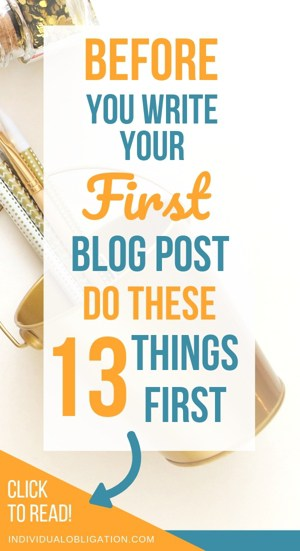 Before you write your first blog post, do these 13 things first