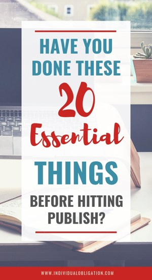 Have you done these 20 essential things before hitting publish?