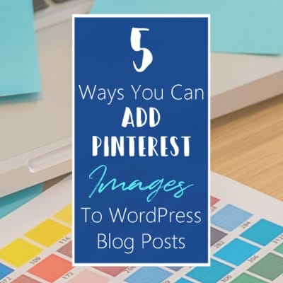 How To Add Pinterest Images To WordPress Pinterest Marketing Pinterest For Beginners Blogging Tips And Tricks Featured 1 L Default Blue