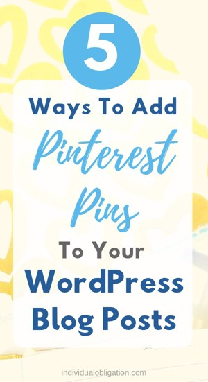 5 Ways To Add Pinterest Pins To Your WordPress Blog Posts