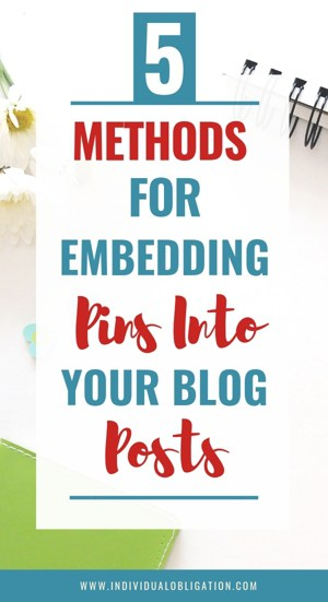 5 Methods For Emedding Pins Into Your Blog Posts
