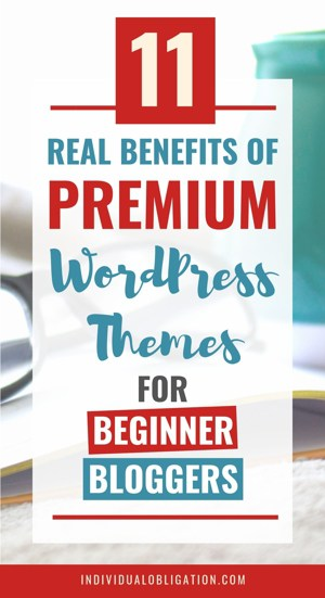11 Real benefits of premium WordPress Themes for beginner bloggers