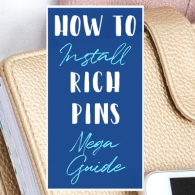 How To Install Pinterest Rich Pins On A WordPress Blog Mega Guide Pinterest For Beginners Blogging For Beginners Blogging Tips Pinterest Marketing Strategies Featured 1 B