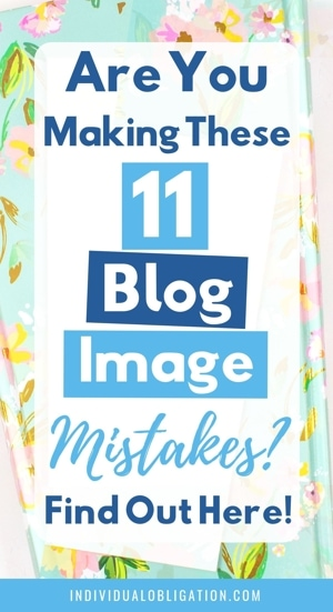 Are you making these 11 blog image mistakes? Find out here!