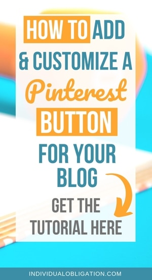 How to add and customize a Pinterest button for your blog - get the tutorial here